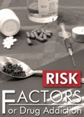 What are the Risk Factors for Alcohol and Drug Addictions